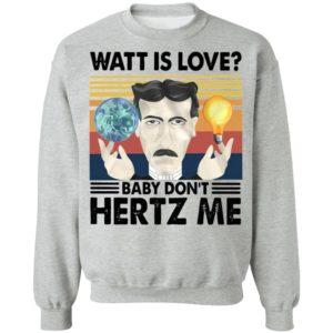 Watt Is Love Baby Don't Hertz Me Vintage Retro Shirt
