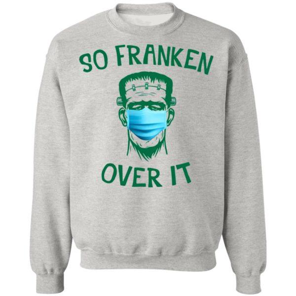 Frankenstein So Franken Over It Shirt, Long Sleeve