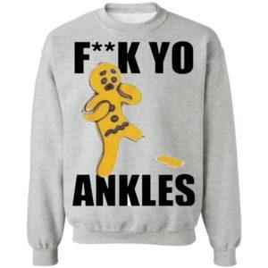 Fuck Yo Ankles 2020 shirt, long sleeve