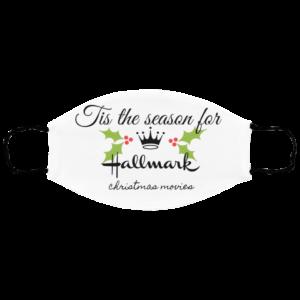 Tis the season for Hallmark Christmas movies white Face Mask