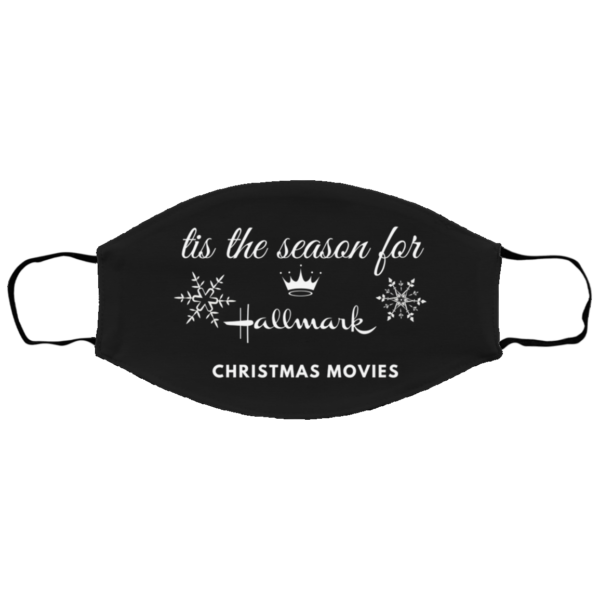 Tis the season for Hallmark Christmas movies black Face Mask