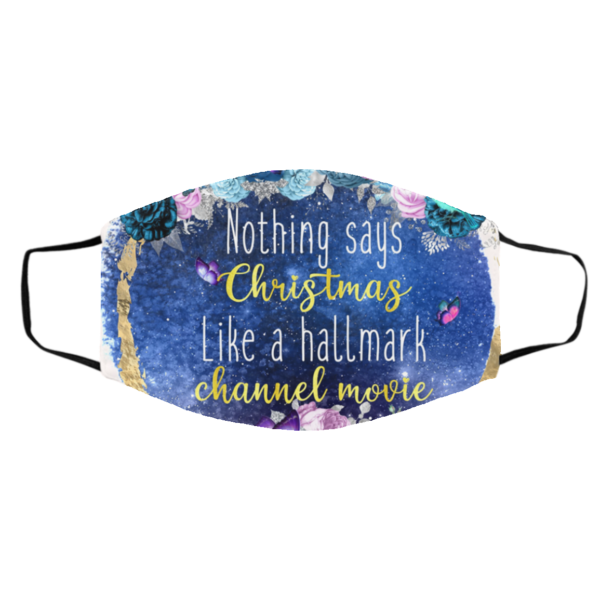 Nothing says Christmas Like a Hallmark Channel Movie Face Mask