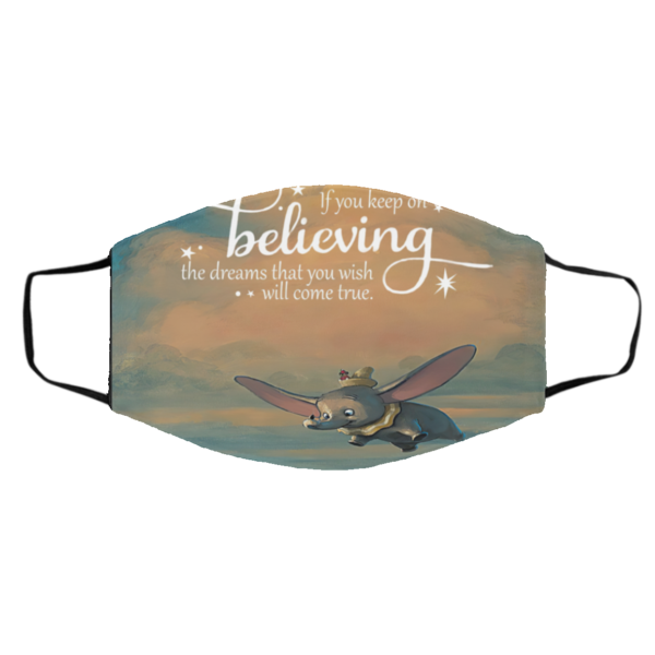 Keep on believing dumbo Face Mask