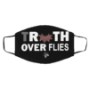 Truth Over Flies Cloth Face Mask
