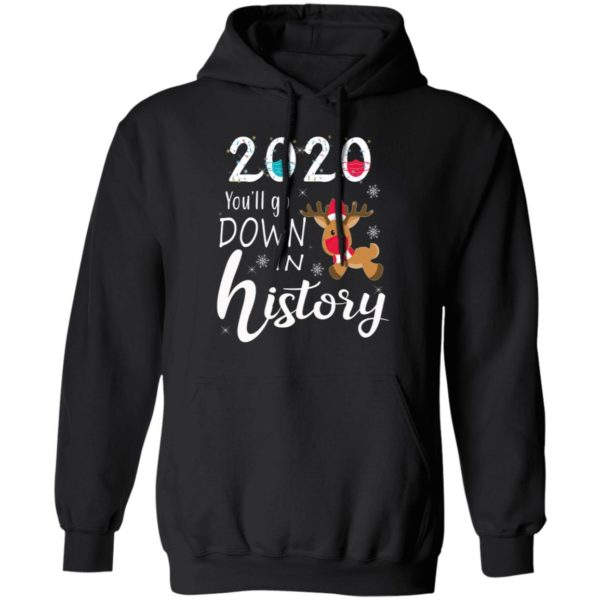2020 Youll Go Down In History Christmas Reindeer Mask Christmas Shirt, Long Sleeve