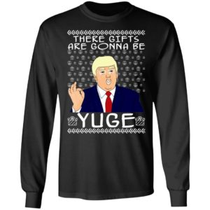These Gifts Are Gonna Be Yuge - Trump Parody Ugly Christmas Sweater