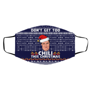 Don't Get Too Chili This Christmas Funny Kevin Malone Ugly Christmas Face Mask