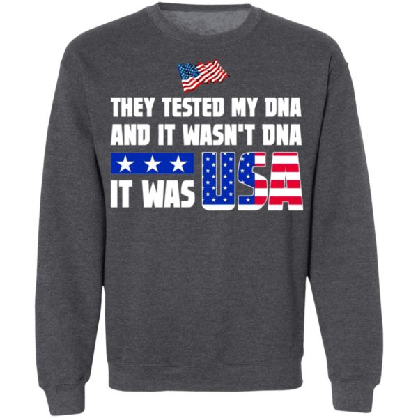 THEY TESTED MY DNA AND IT WASN'T DNA IT WAS USA DONALD TRUMP 2020 T-Shirt