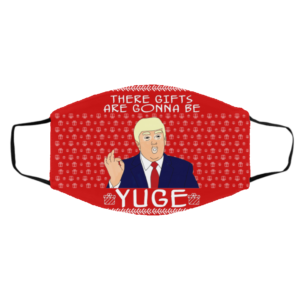 These Gifts Are Gonna Be Yuge - Trump Parody Ugly Christmas Face Mask