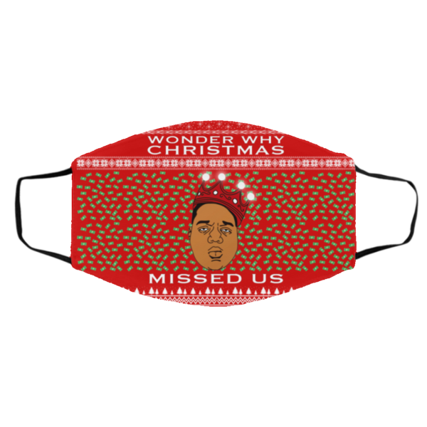 Wonder Why Christmas Missed Us Notorious BIG Ugly Christmas Face Mask