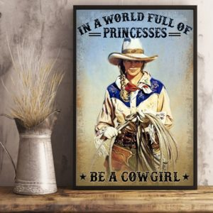 In A World Full Of Princesses Be A Cowgirl Vintage Poster, Canvas