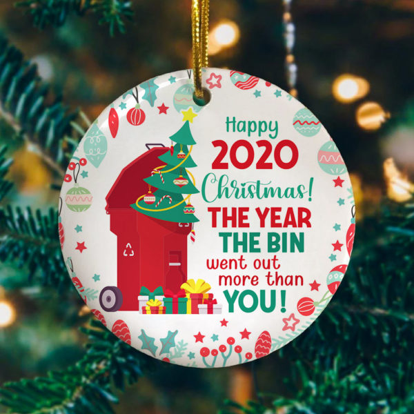 Christmas 2020 Year Bin Went Out More Than You Decorative Christmas Ornament - Funny Christmas Holiday Gift