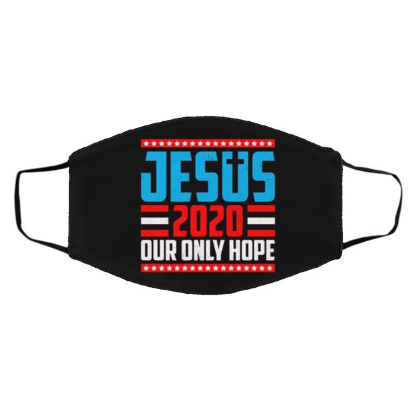 Jesus 2020 Our Only Hope Face Mask