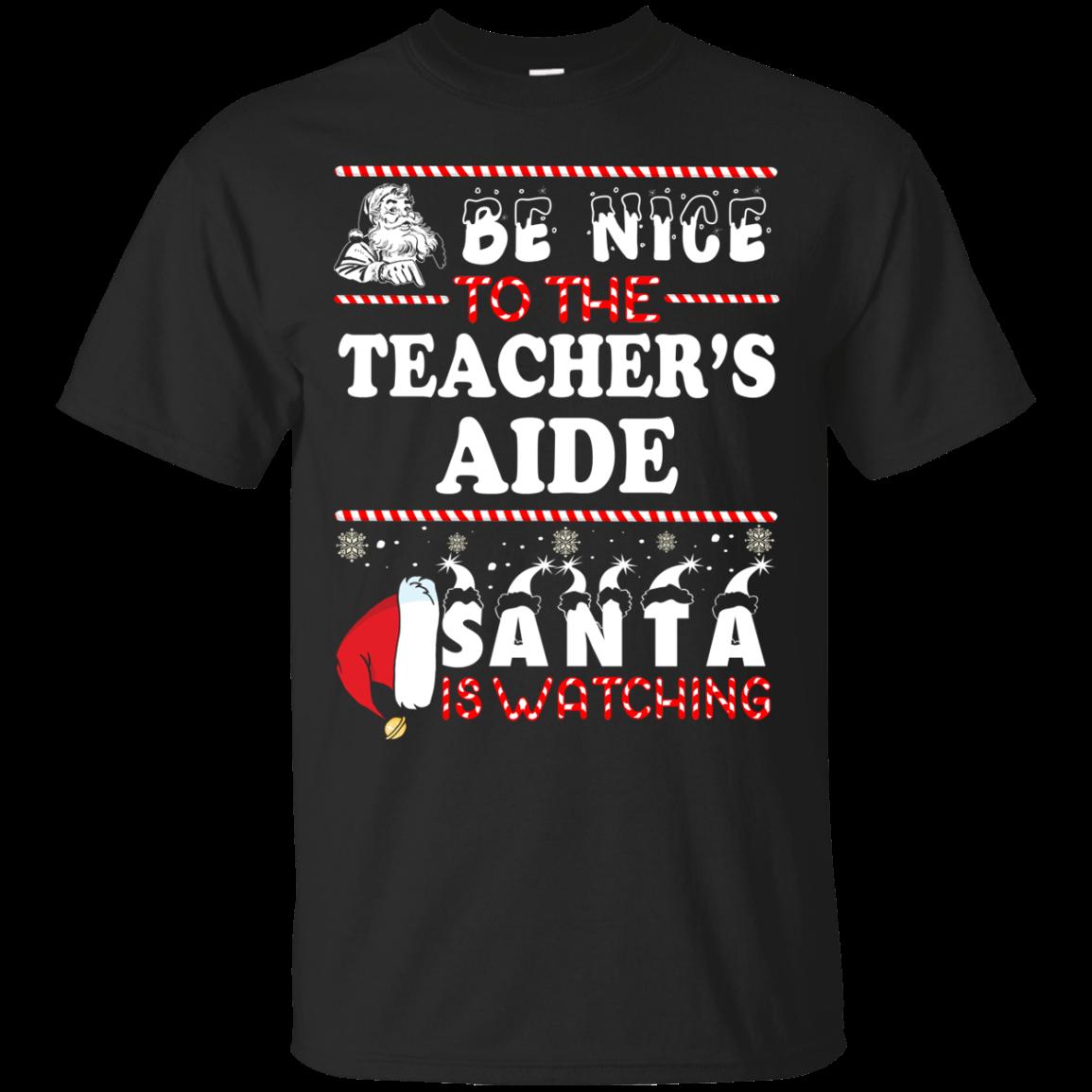 Be Nice To The Teacher Santa Is Watching Sweatshirt Hoodies