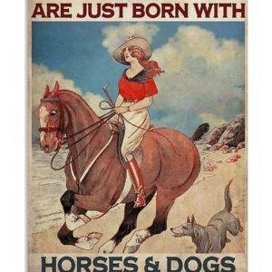 Some Girls Are Just Born With Horses And Dogs In Their Souls Vintage Poster, Canvas