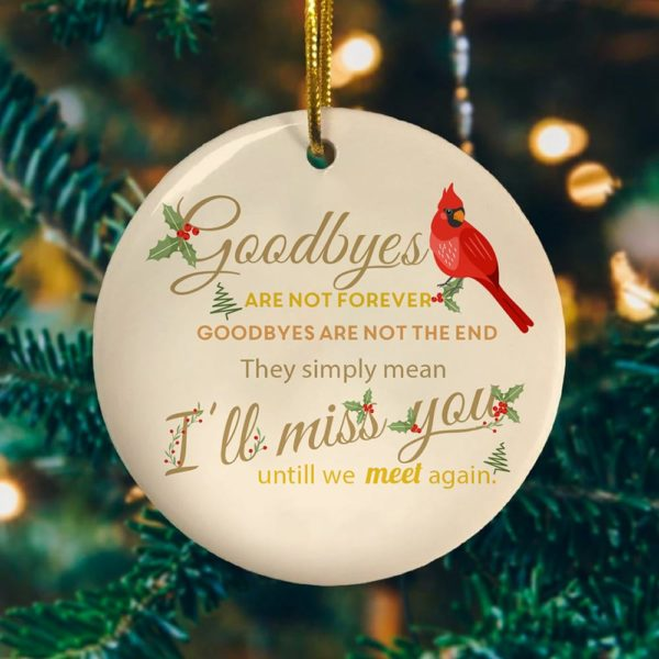 Cardinal Goodbyes Are Not Forever Decorative Ornament - Funny Holiday Gift