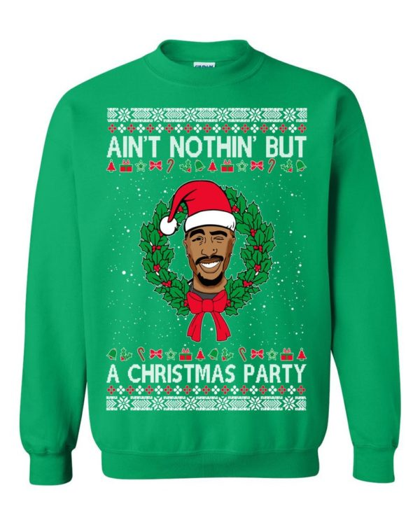 Tupac 2Pac Aint Nothing But A Ugly Christmas Sweater