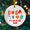 2020 Lets Not Do It Again Circle Ornament - Funny Christmas 2020 Holiday Decoration Ornament