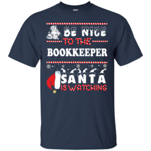 Be Nice To The Bookkeeper Santa Is Watching Ugly Christmas Sweater