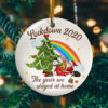 Lockdown 2020 The Year We Stayed At Home Funny Decorative Christmas Ornament - Funny Holiday Gift