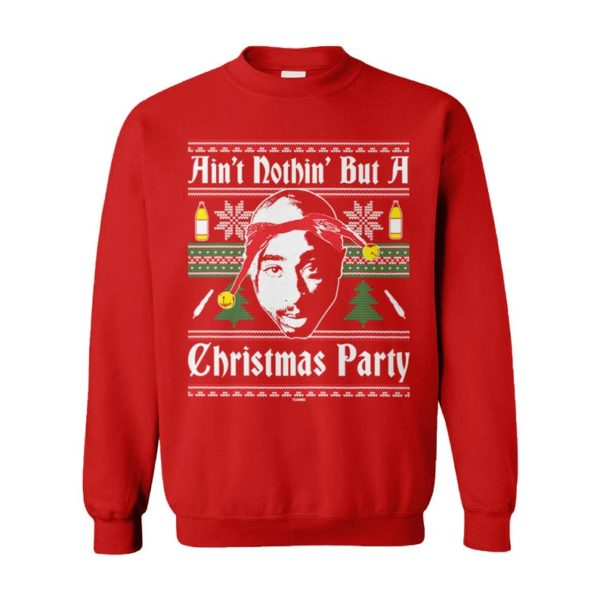 Ain'T Nothin' But A Christmas Party Rap Hip Hop Goat Legend West Coast 90S Pac Ugly Christmas Sweater