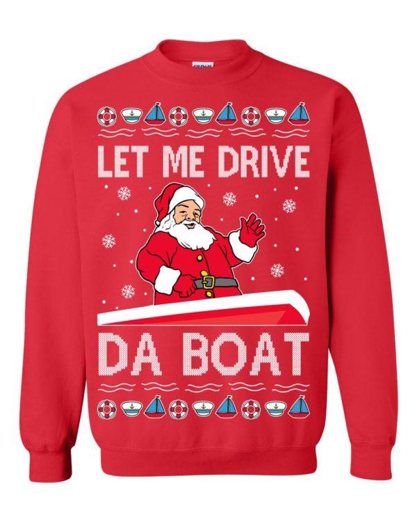 Let Me Drive Da Boat Meme Santa Ugly Christmas Sweater