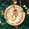 Guess What Corgi Butt Decorative Christmas Ornament Decorative Ornament - Funny Holiday Gift