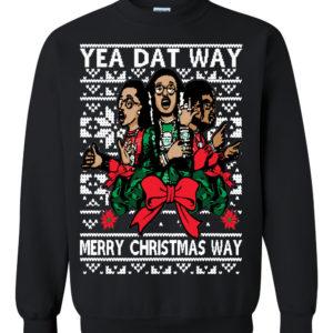 Migos Yea Dat Way Merry Ugly Christmas Sweater