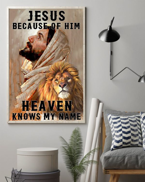 Jesus Because Of Him Heaven Knows My Name Lion Poster, Canvas
