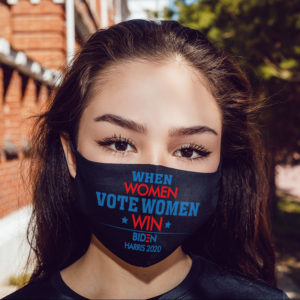 When Women Vote Women Win Biden Harris 2020 Face Mask