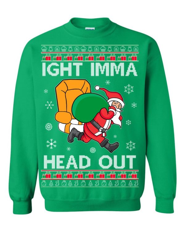 Meme Ight Imma Head Out Ugly Christmas Sweater