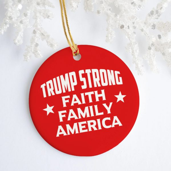 Trump Strong Faith Family America Red Circle Ornament