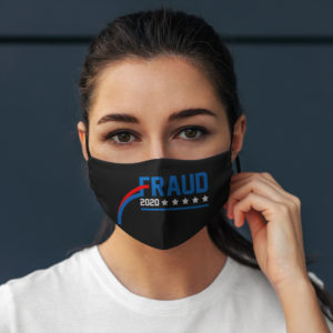 Election 2020 Fraud Rigged Biden Is Not My President Face Mask