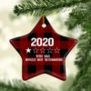 2020 Very Bad Would Not Recommend Holiday Flat Star Ornament