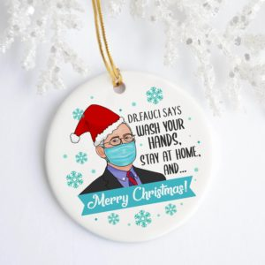 2020 Dr Fauci Says Wash Your Hands Funny Christmas Ornament
