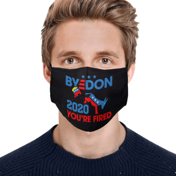 Byedon 2020 Youre Fired Face Mask