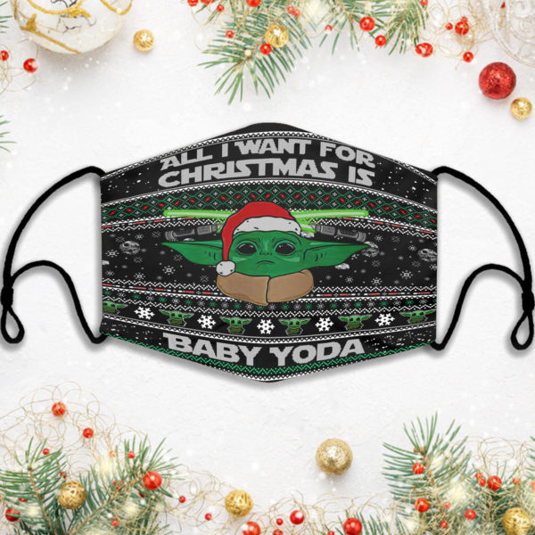 All I Want For Christmas Is Baby Yoda Face Mask