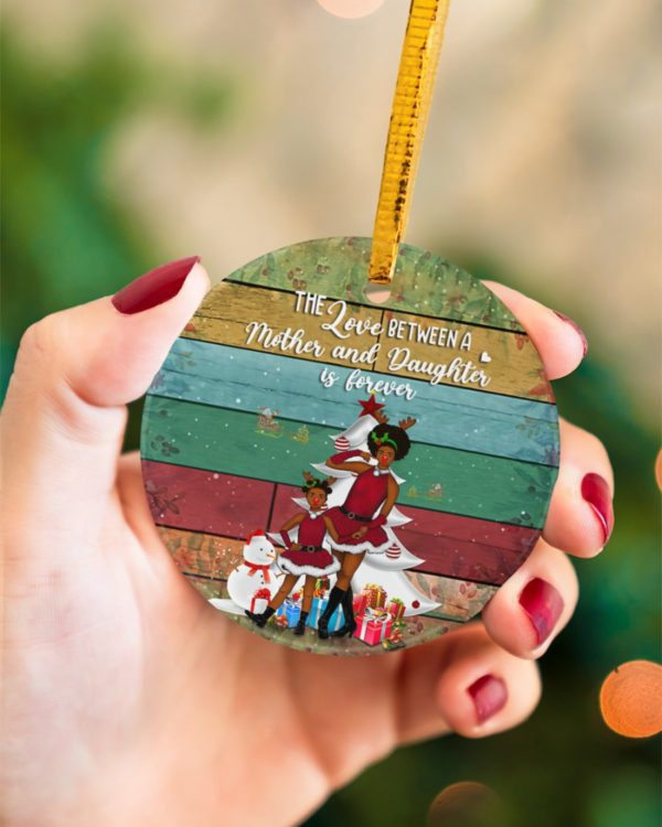 The Love A Mother And Daughter Is Christmas Ornament