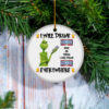 Grinch I Will Drink Icehouse Here And There Everywhere Christmas Ornament