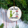 Grinch I Will Drink Stella Artois Here And There Everywhere Christmas Ornament