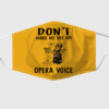 Don't Make Me Use My Opera Voice Face Mask