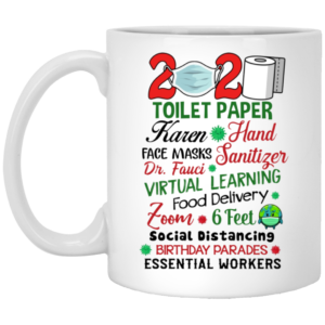 2020 Toilet Paper Karen Hand Face Masks Tanitize Dr Fauci Virtual Learning Ceramic Coffee Mug Travel Mug Water Bottle