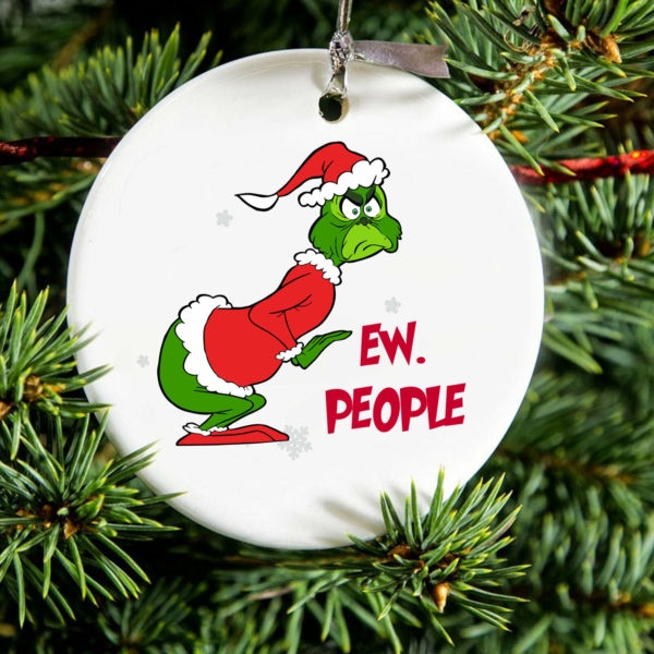 Ew People Grinch 2020 Quarantine Christmas Ornament