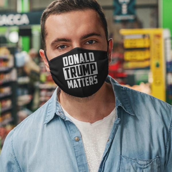Donald Trump Matters Trump 2020 President Election Face Mask