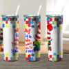 Autism Awareness Why Fit In When You Skinny Tumbler
