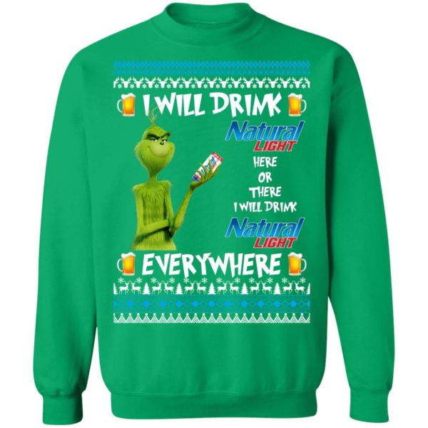 Grinch I Will Drink Natural Light Here And There Everywhere Sweatshirt