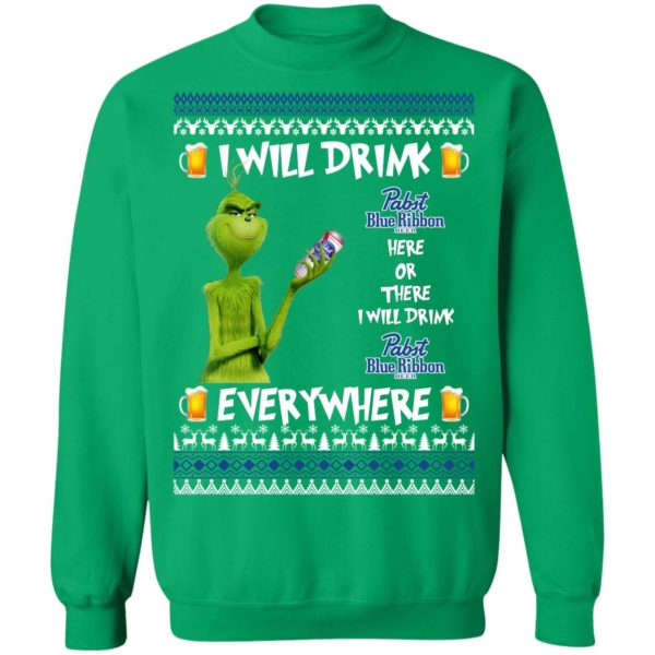 Grinch I Will Drink Pabst Blue Ribbon Here And There Everywhere Sweatshirt