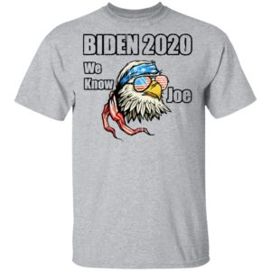 We Know Joe Biden Campaign Supporter Patriotic Eagle Shirt