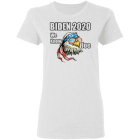 We Know Joe Biden Campaign Supporter Patriotic Eagle Shirt