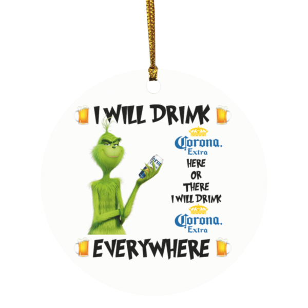 Grinch I Will DrinkCorona Extra Here And There Everywhere Christmas Ornament